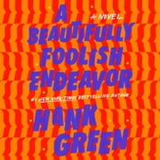 A Beautifully Foolish Endeavor - A Novel audiobook by Hank Green