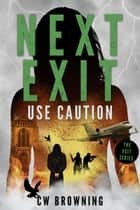 Next Exit, Use Caution ebook by CW Browning