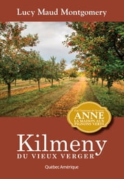 Kilmeny du vieux verger - Anne 11 ebook by Lucy Maud Montgomery