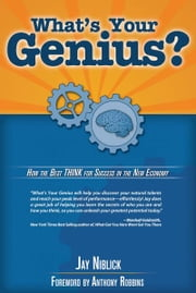 What's Your Genius - How the best think for success ebook by Jay Niblick