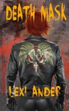 Death Mask ebook by Lexi Ander