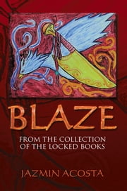 Blaze - From the Collection of The Locked Books ebook by Jazmin Acosta