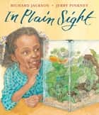 In Plain Sight - A Game ebook by Richard Jackson, Jerry Pinkney