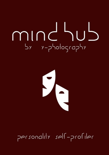 MindHub: Personality Self-Profiler ebook by Y- Photography
