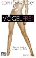 Vögelfrei - Roman ebook by Sophie Andresky