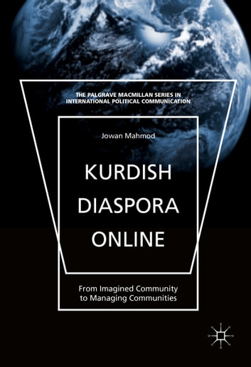 Kurdish Diaspora Online - From Imagined Community to Managing Communities ebook by Jowan Mahmod