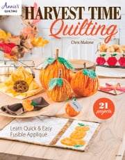 Harvesttime Quilting ebook by Chris Malone,Chris Malone