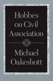 Hobbes on Civil Association ebook by Michael Oakeshott