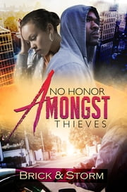 No Honor Amongst Thieves ebook by Brick, Storm