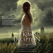 The Kiss of Deception sesli kitap by Mary E. Pearson