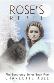 Rose's Rebel ebook by Charlotte Abel