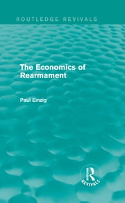 The Economics of Rearmament (Rev) ebook by Paul Einzig