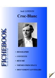 Fiche de lecture Croc-Blanc de Jack London ebook by Les Éditions de l'Ebook malin