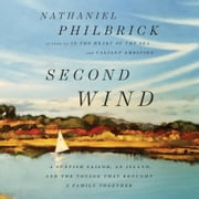 Second Wind - A Sunfish Sailor, an Island, and the Voyage That Brought a Family Together audiobook by Nathaniel Philbrick