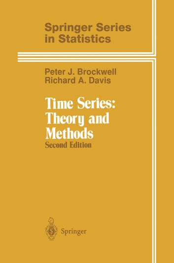 Time Series: Theory and Methods ebook by Peter J. Brockwell,Richard A. Davis