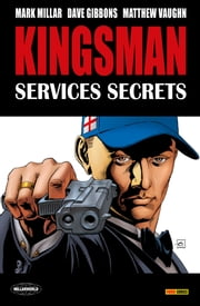 Kingsman Services secrets ebook by Dave Gibbons, Mark Millar, Matthew Vaughn