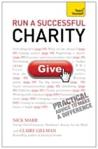Run a Successful Charity: Teach Yourself ebook by Nick Marr, Claire Gillman