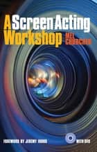 A Screen Acting Workshop ebook by Mel Churcher