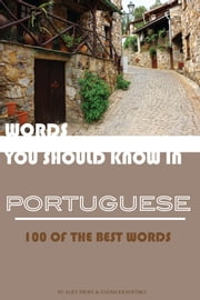 Words You Should Know In Portuguese ebook by alex trostanetskiy