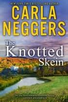 The Knotted Skein ebook by Carla Neggers