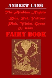 Andrew Lang Complete FAIRY BOOKS Anthologies (14 in 1) ebook by Andrew Lang