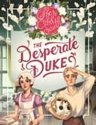 The Desperate Duke ebook by Sheri Cobb South