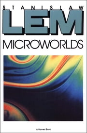 Microworlds ebook by Stanislaw Lem