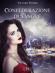 Confederazione di sangue - Prequel ebook by Victory Storm