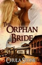 The Orphan Bride ebook by Chula Stone