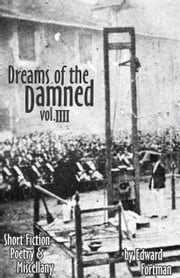 Dreams of the Damned, Vol. 4 ebook by Edward Fortman