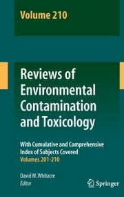Reviews of Environmental Contamination and Toxicology Volume 210 ebook by David M. Whitacre