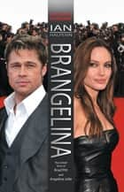 Brangelina: The Untold Story of Brad Pitt and Angelina Jolie ebook by Ian Halperin