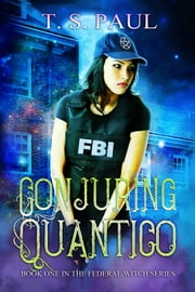 Conjuring Quantico ebook by T S Paul