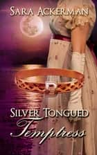 Silver-Tongued Temptress ebook by Sara Ackerman
