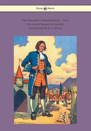The Children's Treasure Book - Vol I - Gulliver's Travels in Lilliput - Illustrated By D. C. Eules ebook by Jonathan Dean Swift