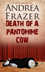 Death of a Pantomime Cow ebook by Andrea Frazer