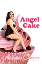 Angel Cake ebook by Adelaide Cooper