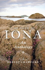 The Book of Iona - An Anthology ebook by Robert Crawford