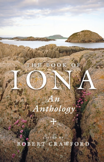 The Book of Iona - An Anthology ebook by