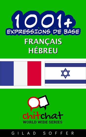 1001+ Expressions de Base Français - Hébreu ebook by Gilad Soffer