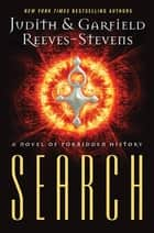 Search - A Novel of Forbidden History ebook by Judith & Garfield Reeves-Stevens