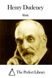Works of Henry Dudeney ebook by Henry Dudeney