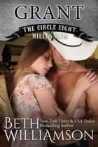 Circle Eight Millennium: Grant ebook by Beth Williamson