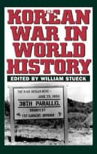The Korean War in World History ebook by William Stueck