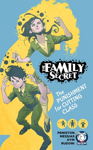 The Family Secret - The Punishment for Cutting Class ebook by Justin Peniston