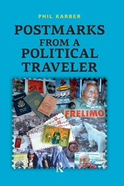 Postmarks from a Political Traveler ebook by Phil Karber