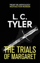 The Trials of Margaret ebook by L.C. Tyler