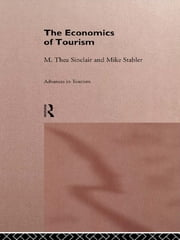 The Economics of Tourism ebook by M. Thea Sinclair,Mike Stabler
