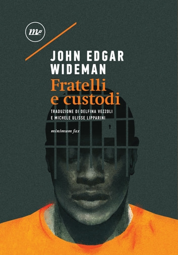 Fratelli e custodi ebook by John Edgar Wideman