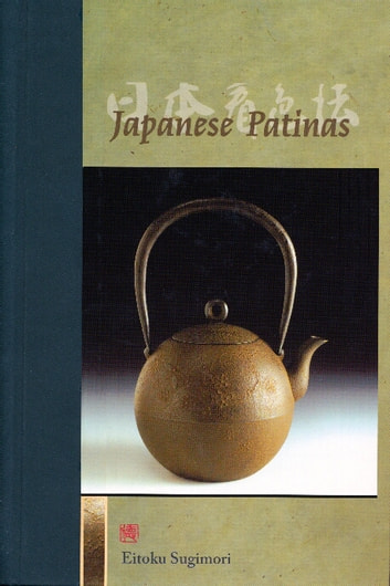 Japanese Patinas ebook by Eitoku Sugimori
